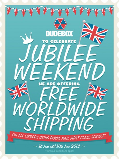 JUBILEE promo flyer 460x613 Dudebox   10 days of free worldwide shipping to celebrate the Jubilee