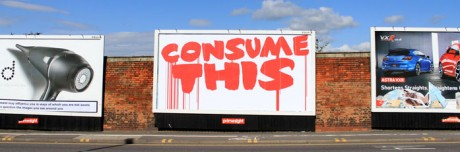 Eyesaw Consume 1 web1 460x152 Brandalism   24 International artists create the UKs largest subvertising campaign